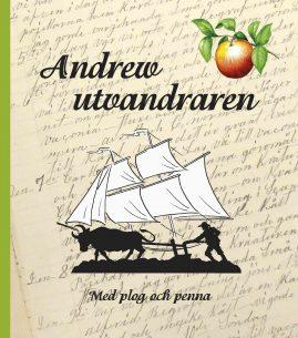 Andrew utvandraren - med plog och penna